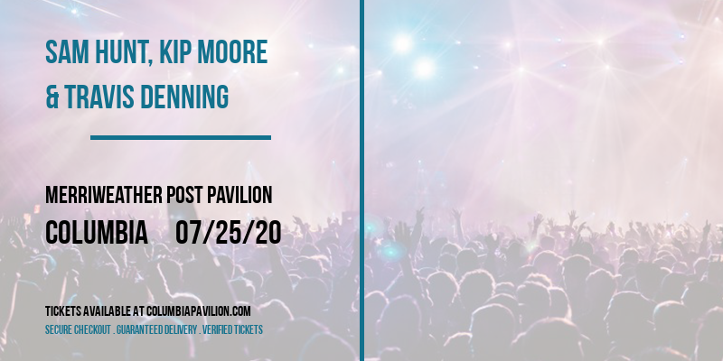 Sam Hunt, Kip Moore & Travis Denning at Merriweather Post Pavilion